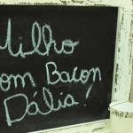 Bacon Dália com milho!